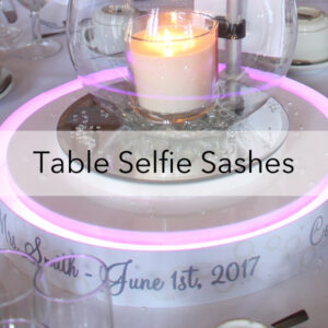 Table Selfie PVC Sashes